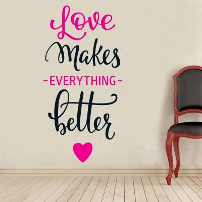 Adesivo De Parede Frase Love Makes Better