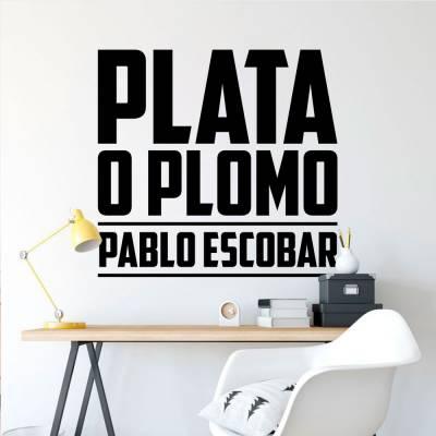 Adesivo De Parede Plata O Plomo Pablo Escobar
