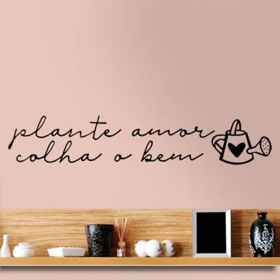 Adesivo de Parede Frase Plante Amor Colha O Bem