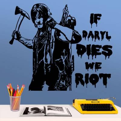 Adesivo de Parede The Walking Dead If Daryl dies we riot